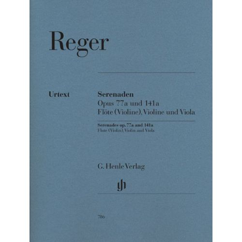 HENLE VERLAG REGER M. - SERENADES FOR FLUTE (VIOLIN), VIOLIN AND VIOLA OP. 77A AND OP. 141A