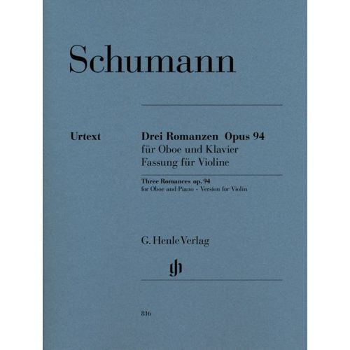 HENLE VERLAG SCHUMANN R. - THREE ROMANCES FOR OBOE AND PIANO OP.94 – VERSION FOR VIOLIN AND PIANO
