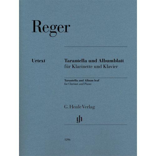 HENLE VERLAG REGER M. - TARANTELLA UND ALBUMBLATT - CLARINETTE & PIANO