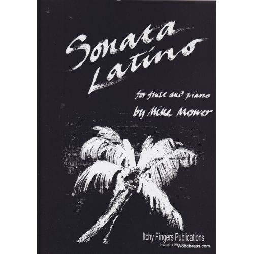 ITCHY FINGERS PUBLICATIONS MOWER MIKE - SONATA LATINA - FLUTE & PIANO