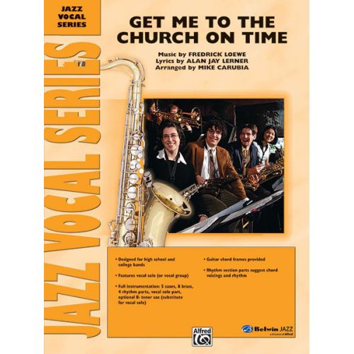 ALFRED PUBLISHING LOEWE AND LERNER - GET ME TO THE CHURCH ON TIME - JAZZ BAND