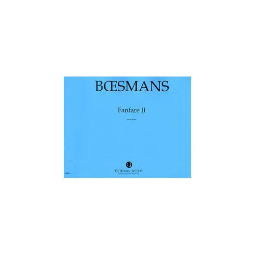 JOBERT BOESMANS PHILIPPE - FANFARE II - ORGUE
