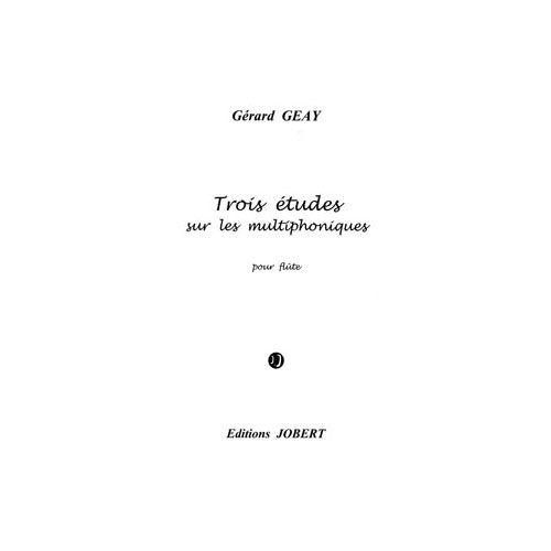 JOBERT GEAY GERARD - ETUDES SUR LES MULTIPHONIQUES (3) - FLUTE