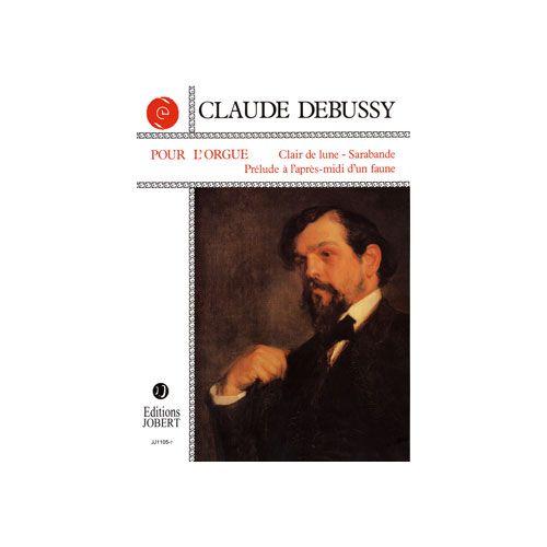 JOBERT DEBUSSY CLAUDE - POUR L'ORGUE - ORGUE