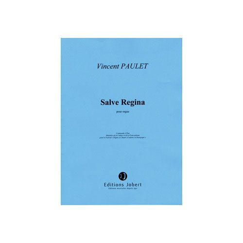 JOBERT PAULET VINCENT - SALVE REGINA - ORGUE