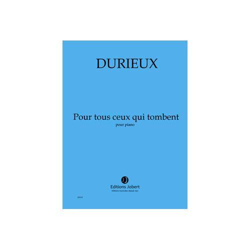 JOBERT DURIEUX FREDERIC - POUR TOUS CEUX QUI TOMBENT - PIANO