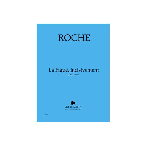 JOBERT ROCHE COLIN - LA FIGUE, INCISIVEMENT - PIANO