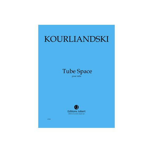 JOBERT KOURLIANDSKI DMITRI - TUBE SPACE - TUBA