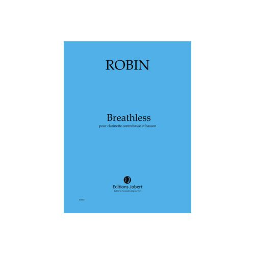 JOBERT ROBIN YANN - BREATHLESS - FAGOTT ET CLARINETTE CONTREBASSE