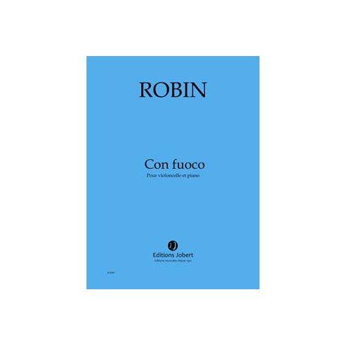 JOBERT ROBIN YANN - CON FUOCO - VIOLONCELLE ET PIANO