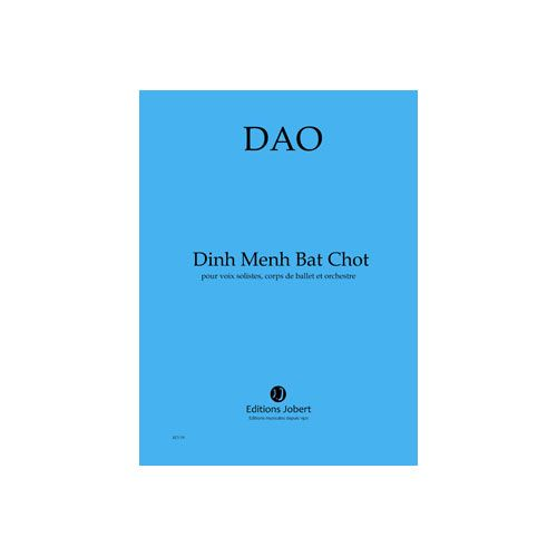 JOBERT DAO - DINH MENH BAT CHOT - VOIX SOLISTES, CORPS DE BALLET ET ORCHESTRE