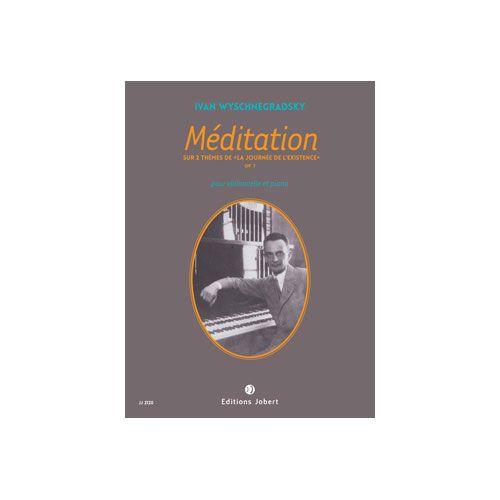 JOBERT WYSCHNEGRADSKY IVAN - MEDITATION - VIOLONCELLE ET PIANO