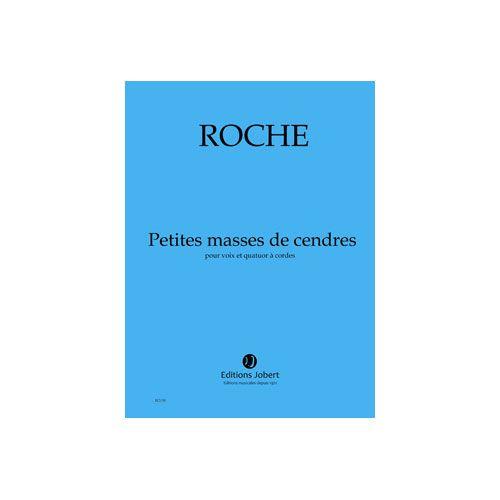 JOBERT ROCHE COLIN - PETITES MASSES DE CENDRES - VOIX ET QUATUOR A CORDES