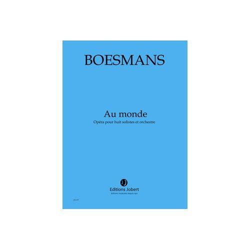 JOBERT BOESMANS PHILIPPE - AU MONDE - SOLISTES ET ORCHESTRE