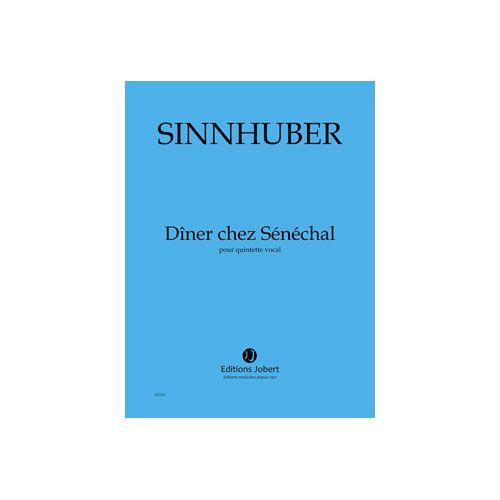 JOBERT SINNHUBER CLAIRE-MELANIE - DÎNER CHEZ SENECHAL - QUINTETTE VOCAL