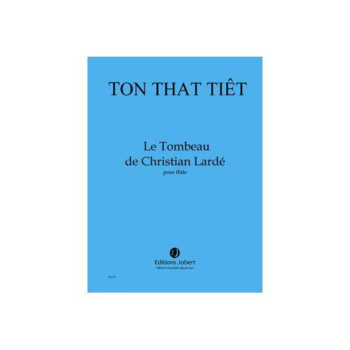 JOBERT TON THAT TIET - LE TOMBEAU DE CHRISTIAN LARDE - FLUTE