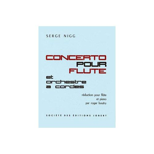 JOBERT NIGG SERGE - CONCERTO POUR FLUTE - FLUTE ET PIANO (REDUCTION)