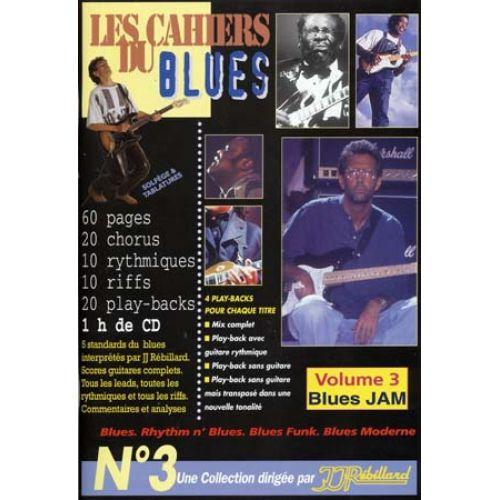 JJREBILLARD CAHIERS DU BLUES VOL3 - BLUES JAM + CD - GUITARE