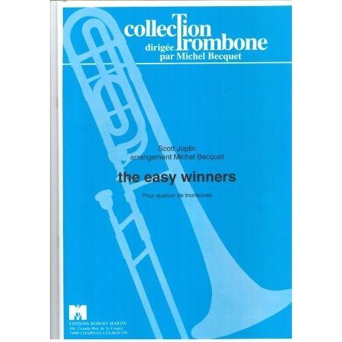 ROBERT MARTIN JOPLIN S. - THE EASY WINNERS, 4 TROMBONES