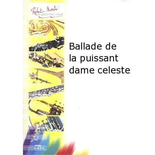 ROBERT MARTIN JOUBERT C.H. - BALLADE DE LA PUISSANT DAME CELESTE