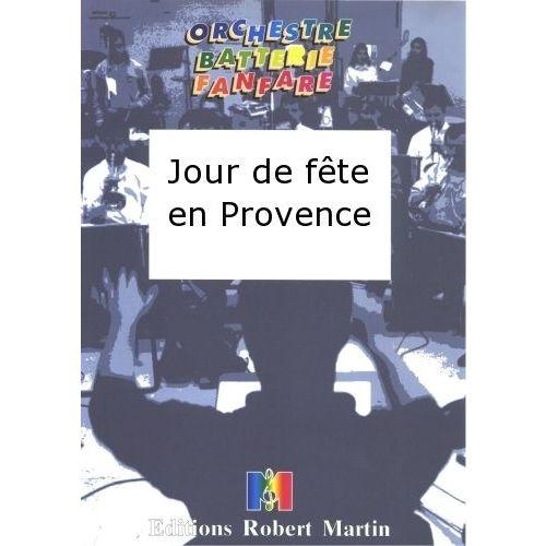 ROBERT MARTIN JOURDAN - JOUR DE FÊTE EN PROVENCE