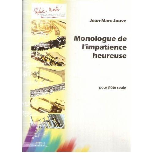 ROBERT MARTIN JOUVE J.M., LAVIGNOLLE M. - MONOLOGUE DE L'IMPACIENCE HEUREUSE