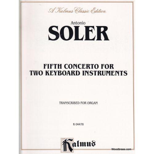 KALMUS SOLER P. ANTONIO - FIFTH CONCERTO FOR TWO KEYBOARD INSTRUMENTS - TRANSCRIBED FOR ORGAN