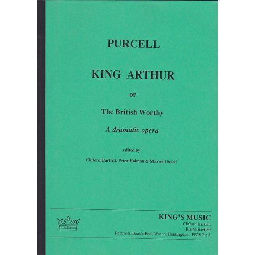 KING'S MUSIC PURCELL HENRY - KING ARTHUR - CONDUCTEUR