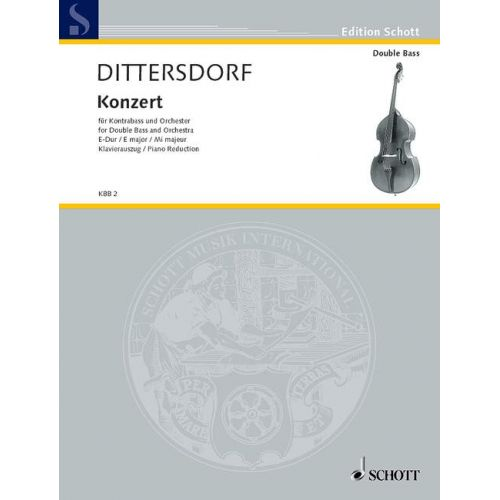 SCHOTT DITTERSDORF K.D. - CONCERTO E MAJOR - DOUBLE BASS AND ORCHESTRA