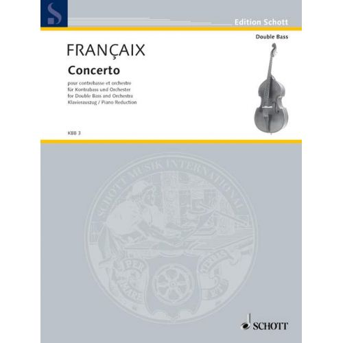 SCHOTT FRANÇAIX JEAN - DOUBLE-BASS CONCERTO - DOUBLE BASS AND ORCHESTRA