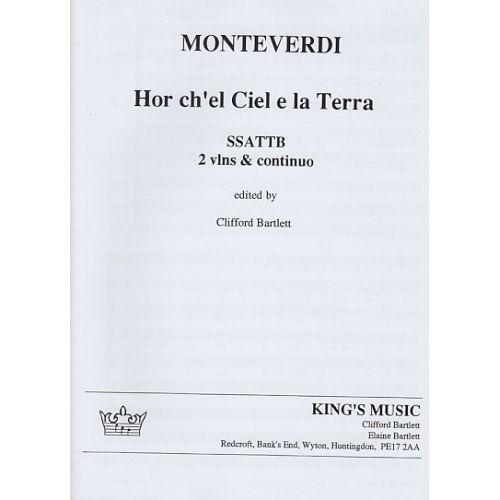 KING'S MUSIC MONTEVERDI C. - HOR CH'EL CIEL E LA TERRA