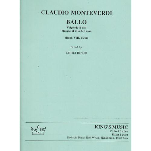 KING'S MUSIC MONTEVERDI BALLO, VOLGENDO IL CIEL, MOVETE AL MIO BEL SUON, BOOK VIII, 1638