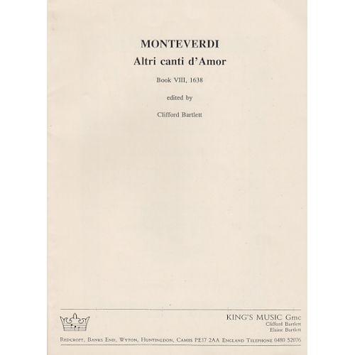 KING'S MUSIC MONTEVERDI CLAUDIO - ALTRI CANTI D'AMOR (LIVRE VIII, 1638) - CHANT