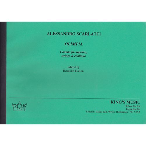 KING'S MUSIC SCARLATTI A. OLIMPIA, CANTATA FOR SOPRANO, STRINGS & CONTINUO