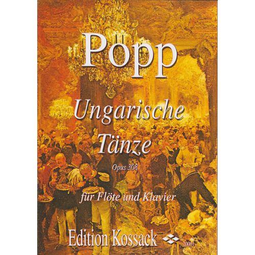 EDITION KOSSACK POPP W. - UNGARISCHE TANZE OP. 308 - FLÛTE ET PIANO