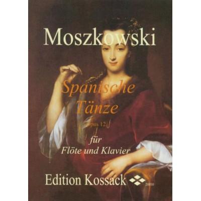 EDITION KOSSACK MOSZKOWSKI M. - SPANISCHE TÄNZE OP.12 - FLÛTE ET PIANO