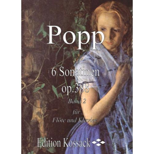 EDITION KOSSACK POPP W. - 6 SONATINEN OP. 388 BAND 2 - FLÛTE ET PIANO