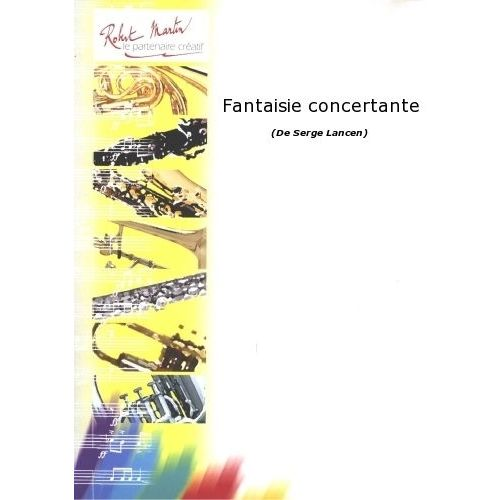 ROBERT MARTIN LANCEN S. - FANTAISIE CONCERTANTE