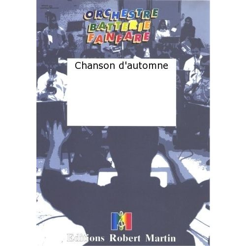 ROBERT MARTIN LANTIN A. - CHANSON D'AUTOMNE