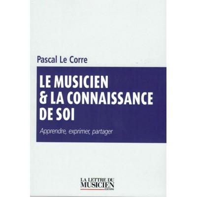 LETTRE DU MUSICIEN LE CORRE P. - LE MUSICIEN ET LA CONNAISSANCE DE SOI