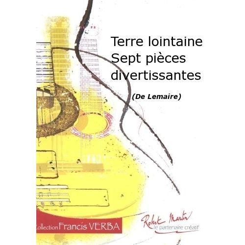 ROBERT MARTIN LEMAIRE - TERRE LOINTAINE SEPT PIÈCES DIVERTISSANTES