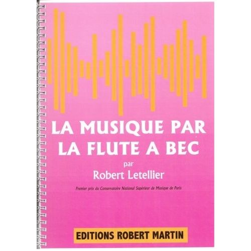 ROBERT MARTIN LETELLIER - MUSIQUE PAR LA FLÛTE À BEC (LA)