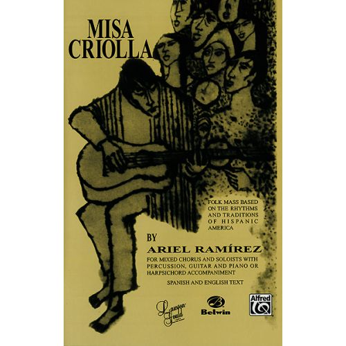 ALFRED PUBLISHING RAMIREZ ARIEL - MISA CRIOLLA - MIXED VOICES