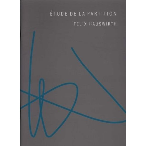 ROBERT MARTIN HAUSWIRTH - ETUDE DE LA PARTITION