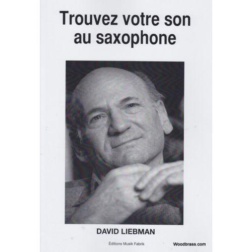 LIEBMAN D. - TROUVEZ VOTRE SON AU SAXOPHONE
