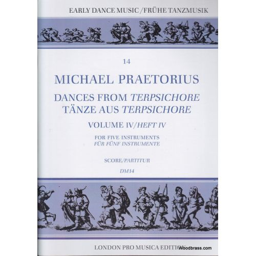 LONDON PRO MUSICA PRAETORIUS M. - DANCES FROM TERPSICHORE VOL. IV - 5 INSTRUMENTS
