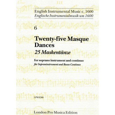 LONDON PRO MUSICA TWENTY FIVE MASQUE DANCES - SOPRANO INSTRUMENT AND CONTINUO