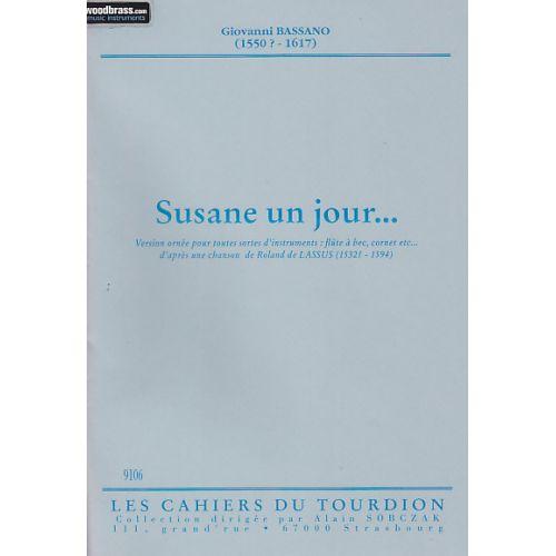 CAHIERS DU TOURDION BASSANO GIOVANNI - SUSANE UN JOUR - FLUTE A BEC OU CORNET