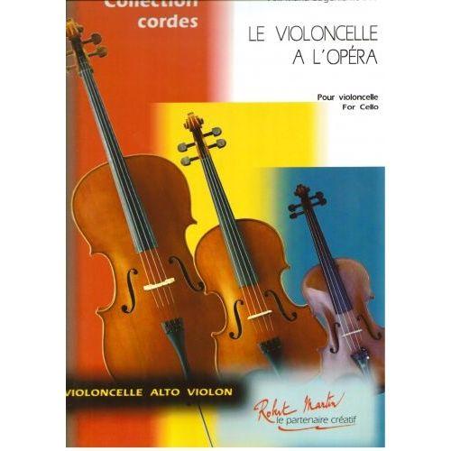 ROBERT MARTIN MAFFI M.E. - LE VIOLONCELLE A L'OPERA VOL.1