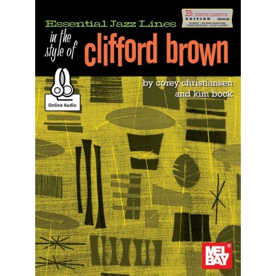 MEL BAY BROWN CLIFFORD - ESSENTIAL JAZZ LINES IN THE STYLE OF + AUDIO ONLINE - B FLAT INSTRUMENTS